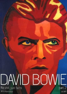 David Bowie : No Shit, Just Facts Part 2, Paperback Book