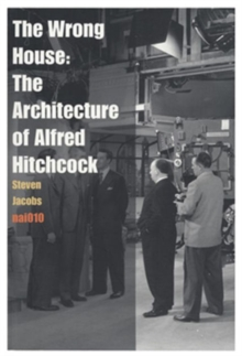 The Wrong House - the Architecture of Alfred Hitchcock, Paperback / softback Book