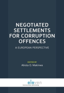 Negotiated Settlements for Corruption Offences : A European Perspective, Paperback Book