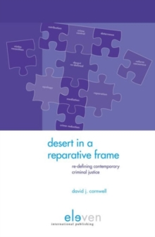 Desert in a Reparative Frame : Re-Defining Contemporary Criminal Justice, Hardback Book
