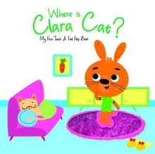 Where is Clara Cat?, Board book Book