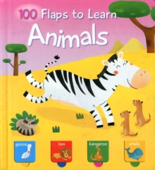 100 FLAPS TO LEARN ANIMALS, Hardback Book