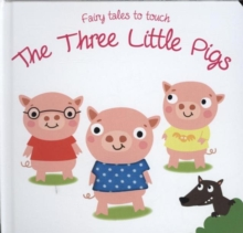 Fairy Tales to Touch: 3 Little Pigs, Board book Book