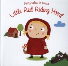 Fairy Tales to Touch: Little Red Riding Hood, Board book Book