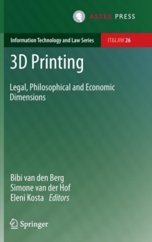 3D Printing : Legal, Philosophical and Economic Dimensions, Hardback Book