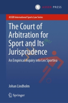 The Court of Arbitration for Sport and Its Jurisprudence : An Empirical Inquiry into Lex Sportiva, EPUB eBook