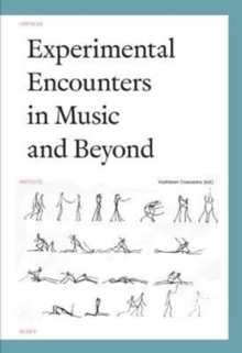 Experimental Encounters in Music and Beyond, Paperback Book