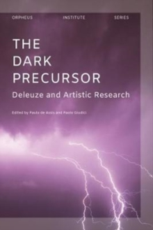 The Dark Precursor : Deleuze and Artistic Research,  Book