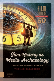 Film History as Media Archaeology : Tracking Digital Cinema, Hardback Book
