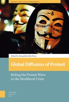 Global Diffusion of Protest : Riding the Protest Wave in the Neoliberal Crisis, Hardback Book