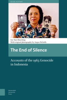 The End of Silence : Accounts of the 1965 Genocide in Indonesia, Hardback Book