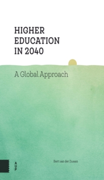 Higher Education in 2040 : A Global Approach, Hardback Book