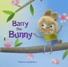 Farm Puppets: Barry the Bunny, Hardback Book
