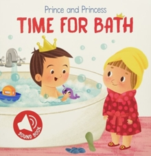 Prince and Princess Time for Bath, Hardback Book