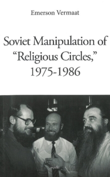 "Soviet Manipulation of ""Religious Circles"", 1975-1986, Paperback Book"