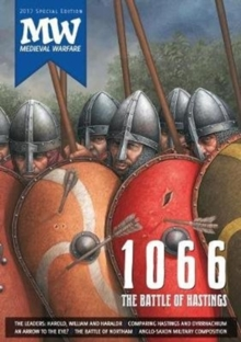1066: the Battle of Hastings : 2017 Medieval Warfare Special Edition, Paperback Book