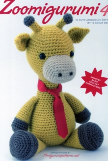 Zoomigurumi 4: 15 Cute Amigurumi Patterns, Paperback / softback Book