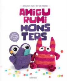 Amigurumi Monsters : Revealing 15 Scarily Cute Yarn Monsters, Paperback / softback Book