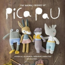 Animal Friends of Pica Pau : Gather All 20 Colorful Amigurumi Animal Characters, Paperback / softback Book