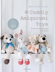 Cuddly Amigurumi Toys : 15 New Crochet Projects by Lilleliis, Paperback / softback Book