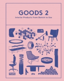 Goods 2 : Interior Products from Sketch to Use, Hardback Book
