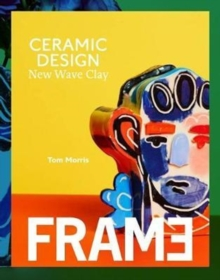 New Wave Clay : Ceramic Design, Art and Architecture, Hardback Book