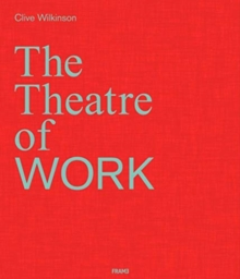 Clive Wilkinson: The Theatre of Work, Hardback Book