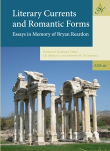 Literary Currents and Romantic Forms : Essays in Memory of Bryan Reardon, PDF eBook