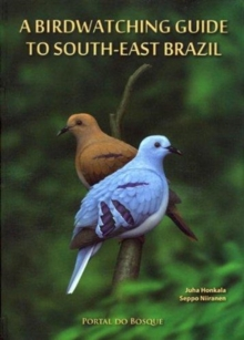 A Birdwatching Guide to South-East Brazil, Paperback / softback Book