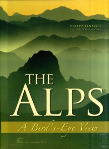 The Alps : A Bird's-eye View, Hardback Book