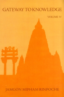 Gateway to Knowledge, Volume IV : A Condensation of the Tripitaka, Paperback / softback Book