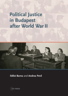 Political Justice in Budapest After WWII, Hardback Book
