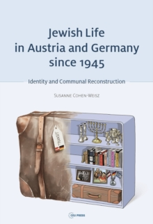 Jewish Life in Austria and Germany Since 1945 : Jewish Identity and Communal Reconstruction, Hardback Book