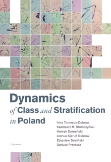 Dynamics of Class and Stratification in Poland : 1945-2015, Hardback Book