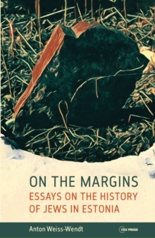 On the Margins : About the History of Jews in Estonia, Hardback Book
