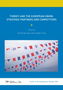 Turkey and the European Union : Strategic Partners and Competitors, Paperback Book