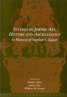 Crown for a King : Studies in Jewish Art, History & Archaeology, Paperback Book