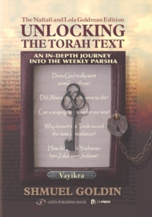 Unlocking the Torah Text - Vayikra : An In-Depth Journey in the Weekly Parsha, Hardback Book