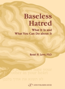 Baseless Hatred : What it is & What You Can Do About It, Hardback Book