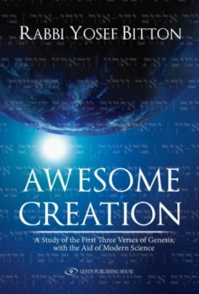 Awesome Creation : A Study of the First Three Verses of Genesis, with the Aid of Modern Science, Paperback Book