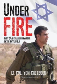Under Fire : Diary of an Israeli Commander on the Battlefield, Paperback Book