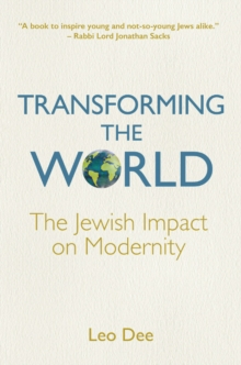 Transforming the World : The Jewish Impact on Modernity, Hardback Book