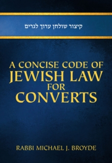 A Concise Code of Jewish Law for Converts, Hardback Book