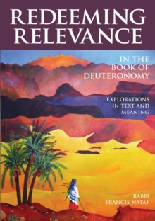 Redeeming Relevance in the Book of Deuteronomy : Explorations in Text & Meaning, Hardback Book