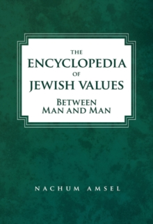 The Encyclopedia of Jewish Values : Between Man and Man, Hardback Book