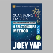 Xuan Kong Da Gua 64 Gua Transformation Analysis : 6 Relationships Method, EPUB eBook