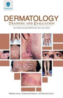 Dermatology Training and Evaluation : Key Points and Questions You Will be Asked, Paperback Book