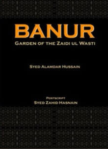 Banur : Garden of the Zaidi Ul Wasti, Hardback Book