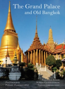 The Grand Palace : and Old Bangkok, Paperback Book