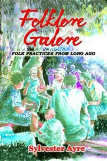 Folklore Galore : Folk Practices From Long Ago, Paperback Book